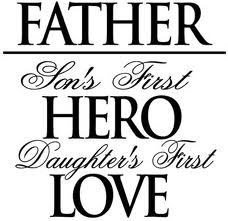 I know my dad was my first love. I loved him an even since his death I still feel his love and protection surrounding me.